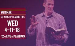 """50 Worship Leading Tips"" | David Manner Webinar 4-11-18"