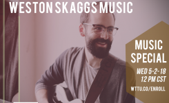 WESTON SKAGGS / Brown Bag Wednesday Music Special!  5-2-18