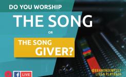 "Show #168 | ""Understanding Worship – God's Presence"" 5-22-18"